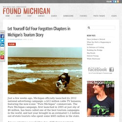 Let Yourself Go! Four Forgotten Chapters in Michigan's Tourism Story