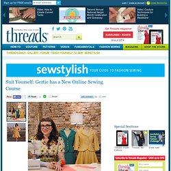 Suit Yourself: Gertie has a New Online Sewing Course
