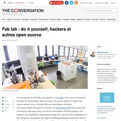 Fab lab : do it yourself, hackers et autres open source_theconversation