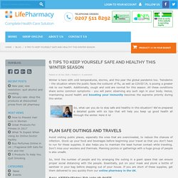 6 tips to keep yourself safe and healthy this winter season