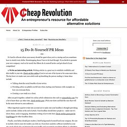 The Cheap Revolution: 15 Do-It-Yourself PR Ideas