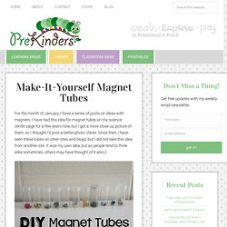 Make-It-Yourself Magnet Tubes