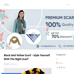 Black And Yellow Scarf – Style Yourself With The Right Scarf - Marigold Accessories