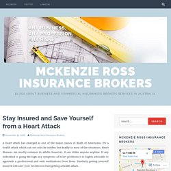 Stay Insured and Save Yourself from a Heart Attack – McKenzie Ross Insurance Brokers