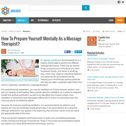 How To Prepare Yourself Mentally As a Massage Therapist?