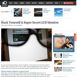 Hack Yourself A Super Secret LCD Monitor