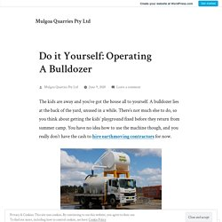 Do it Yourself: Operating A Bulldozer – Mulgoa Quarries Pty Ltd