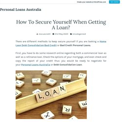 How To Secure Yourself When Getting A Loan? – Personal Loans Australia