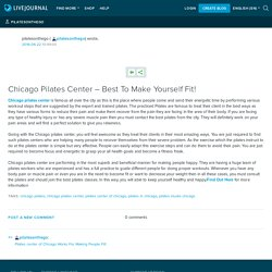 Chicago Pilates Center – Best To Make Yourself Fit!: pilatesonthego