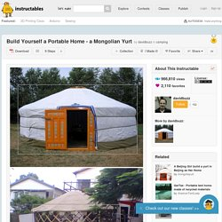 Build A Portable Home - A Mongolian Yurt
