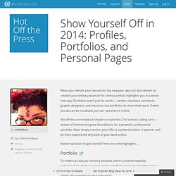 Show Yourself Off in 2014: Profiles, Portfolios, and Personal Pages