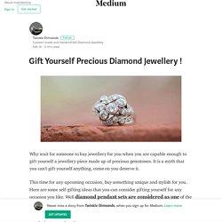 Gift Yourself Precious Diamond Jewellery ! – Twinkle Dimoands