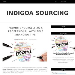 Promote Yourself As a Professional With Self Branding Tips - Indigoa Sourcing
