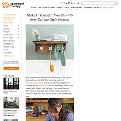 Make It Yourself: Free How-To from Salvage-Style Projects