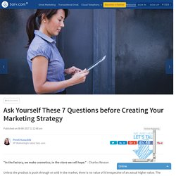 Ask Yourself These 7 Questions before Creating Your Marketing Strategy