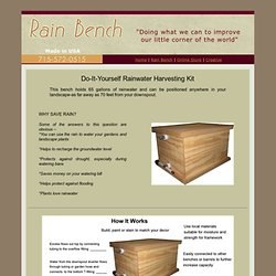 Saving Rain, LLC - Do-It-Yourself Rainwater Harvesting Bench Kit