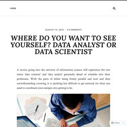 WHERE DO YOU WANT TO SEE YOURSELF? DATA ANALYST OR DATA SCIENTIST