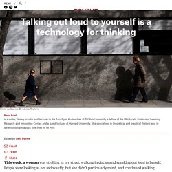 Talking out loud to yourself is a technology for thinking