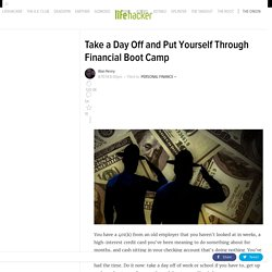 Take a Day Off and Put Yourself Through Financial Boot Camp