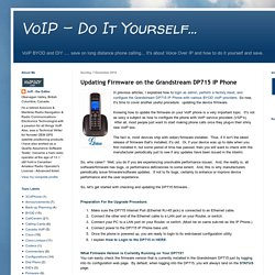 VoIP - Do It Yourself...: Updating Firmware on the Grandstream DP715 IP Phone
