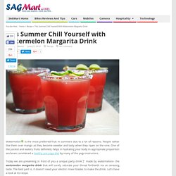 This Summer Chill Yourself with Watermelon Margarita Drink