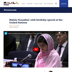Yousafzai: 16th birthday speech at the United Nations