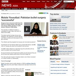 Malala Yousafzai: Pakistan bullet surgery 'successful'