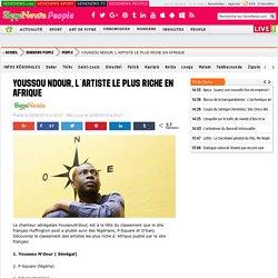 YOUSSOU NDOUR, L´ARTISTE LE PLUS RICHE EN AFRIQUE