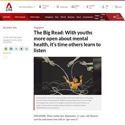 The Big Read: With youths more open about mental health, it's time others learn to listen