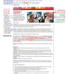 .: www.youthXchange.net/fr - DECODER LA PUBLICITE :.