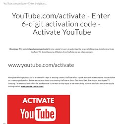 YouTube.com/activate - Enter 6-digit activation code - Activate YouTube