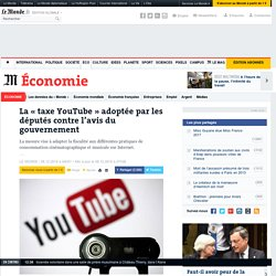 La «taxe YouTube » adoptée par les députés contre l'avis du gouvernement