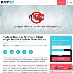 YouTube Boycott by Advertisers Affects Google Revenue & Calls for Better Policies