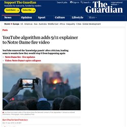 YouTube algorithm adds 9/11 explainer to Notre Dame fire video