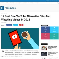 12 Best Free YouTube Alternative Sites For Watching Videos In 2018