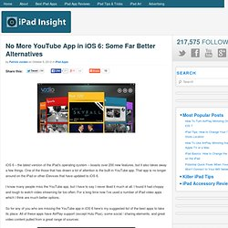 No More YouTube App in iOS 6: Some Far Better Alternatives