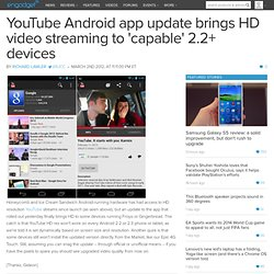 YouTube Android app update brings HD video streaming to 'capable' 2.2+ devices
