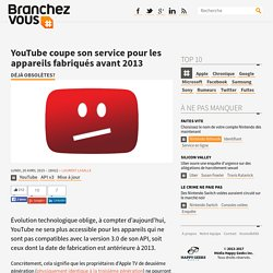 YouTube coupe son service pour les appareils fabriqués avant 2013