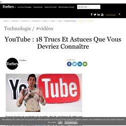 YouTube : 18 Trucs Et Astuces Que Vous Devriez Connaître