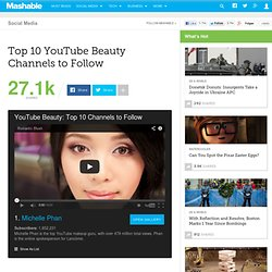 YouTube Beauty: Top 10 Channels to Follow