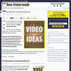 50 Video Ideas For YouTube and Beyond