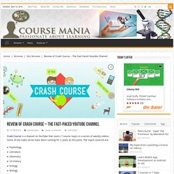 Review of Crash Course – The Fast-Paced Youtube Channel – Coursemania