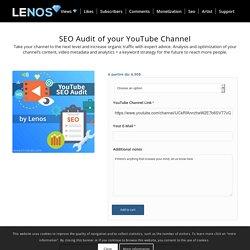 YouTube Channel SEO Audit - Organic Growth & Optimization - Lenos SEO Audit