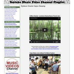 Zydeco Creole Cajun Swamp - Youtube Music Video Channel Playlist