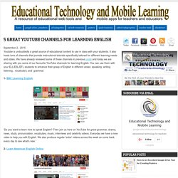 Educational Technology and Mobile Learning: 5 Great YouTube Channels for Lear...