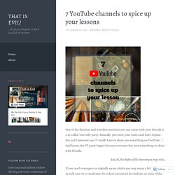 7 YouTube channels to spice up your lessons