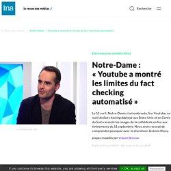 Notre-Dame: «Youtube a montré les limites du fact checking automatisé»
