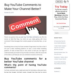 Buy YouTube Comments To Make Your Channel Better?