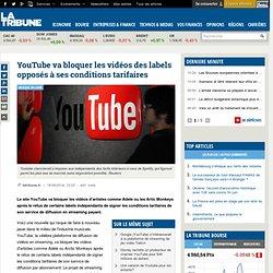 YouTube va bloquer les vidéos des labels opposés à ses conditions tarifaires