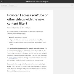 How can I access YouTube or other videos with the new content filter? - H-B Woodlawn